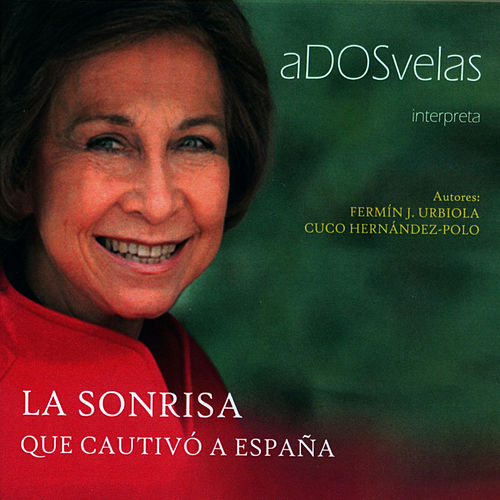 Play & Download La Sonrisa que Cautivó a España by A Dos Velas | Napster