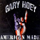 Play & Download American Made by Gary Hoey | Napster