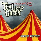 Play & Download Raise Up The Tent by Tea Leaf Green | Napster