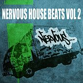 Play & Download Nervous House Beats Vol - 2 by Various Artists | Napster