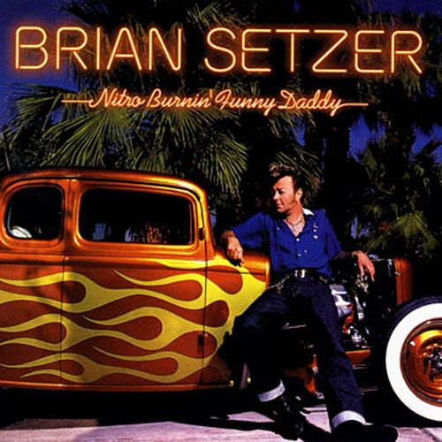 Nitro Burnin' Funny Daddy by Brian Setzer