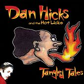 Play & Download Tangled Tales by Dan Hicks | Napster