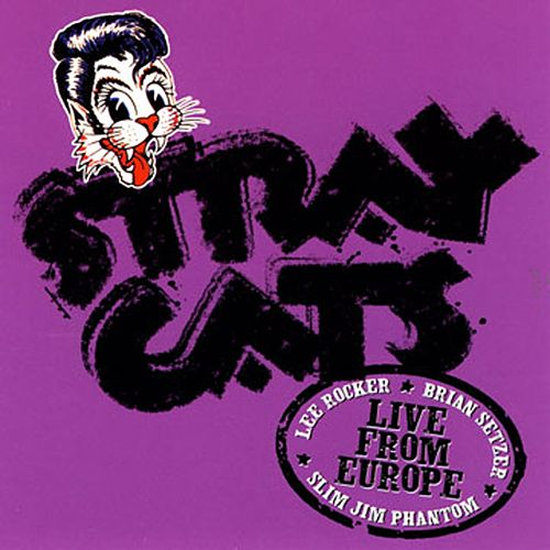 Play & Download Live In Europe - Amsterdam 7/14/04 by Stray Cats | Napster