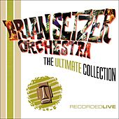 Play & Download The Ultimate Collection [Live] by Brian Setzer | Napster
