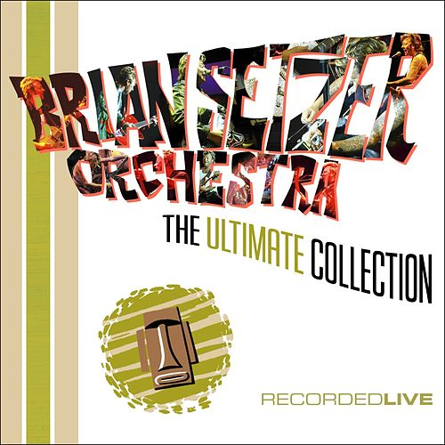 The Ultimate Collection [Live] by Brian Setzer