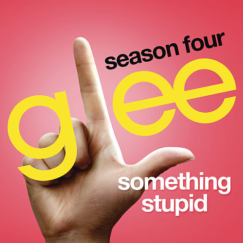 Play & Download Somethin' Stupid (Glee Cast Version) by Glee Cast | Napster