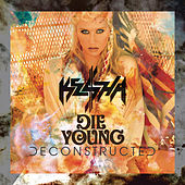 Play & Download Die Young by Kesha | Napster