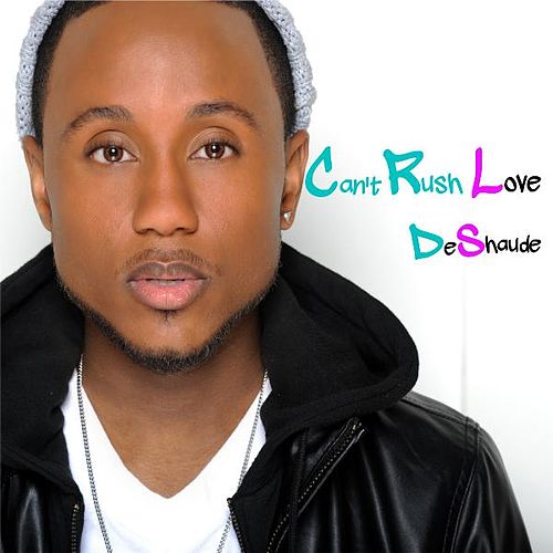 Can't Rush Love by DeShaude