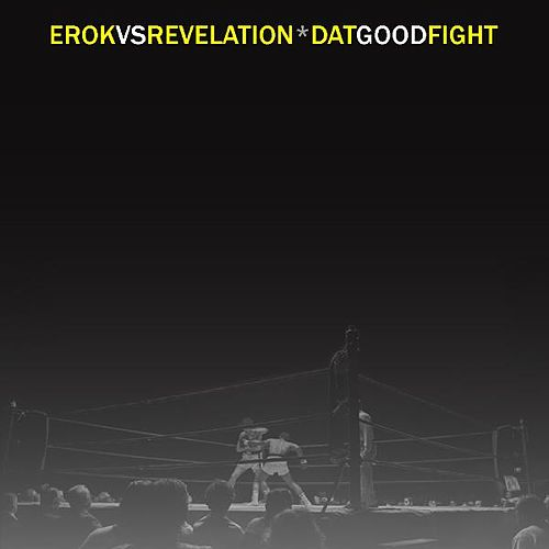 Play & Download 'Dat Good Fight by Erok | Napster