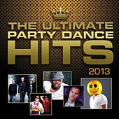 The Ultimate Party Dance Hits 2013 von Various Artists