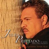 Play & Download Quisiera Tener Alas by Julio Preciado Y Su Banda Perla de Pacifico | Napster