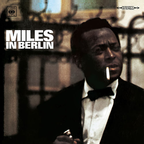 Play & Download Miles In Berlin by Miles Davis | Napster