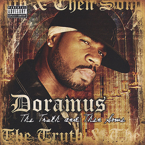 Play & Download The Truth And Then Some by Doramus | Napster