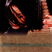 Play & Download Wu Man And Friends by Wu Man | Napster