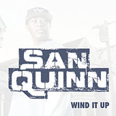 Play & Download Wind It Up by San Quinn | Napster