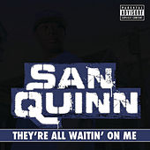 Play & Download They're All Waiting On Me by San Quinn | Napster
