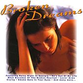 Play & Download Broken Dreams by Various Artists | Napster