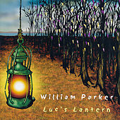 Play & Download Luc's Lantern by William Parker | Napster