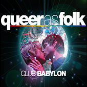 Play & Download Queer As Folk: Club Babylon by Various Artists | Napster