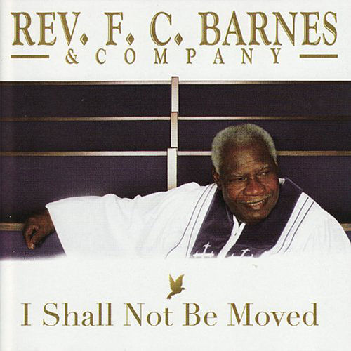 Play & Download I Shall Not Be Moved by Bishop F.C. Barnes | Napster
