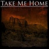 Take Me Home - The John Denver Collection de John Denver