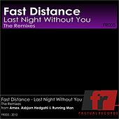 Play & Download Last Night Without You by Fast Distance | Napster
