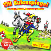 Play & Download Till Eulenspiegel - Das Original-Hörspiel zum Musical by Michael Schanze und die Sunny Kids | Napster