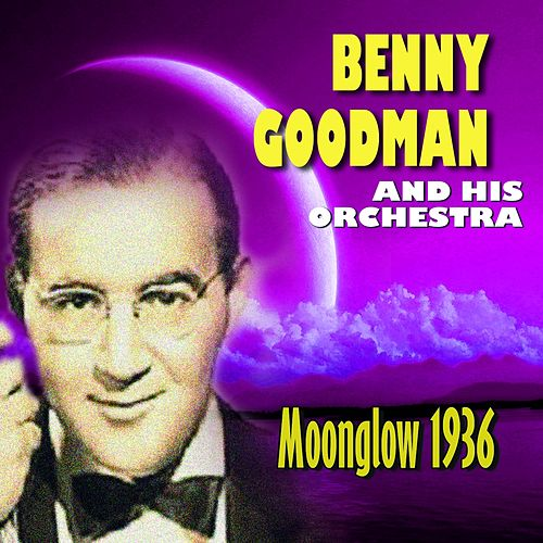 Moonglow (1936) by Benny Goodman