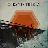 Play & Download Future Fears by Ocean Is Theory | Napster