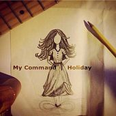Play & Download My Command by Holiday | Napster