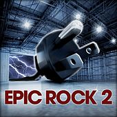 Play & Download Epic Rock 2 by Various Artists | Napster