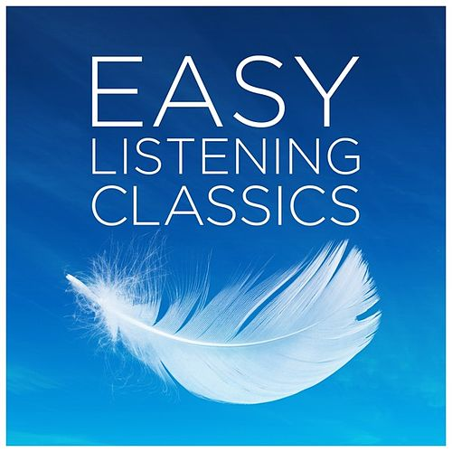 Play & Download Easy Listening Classics by Various Artists | Napster