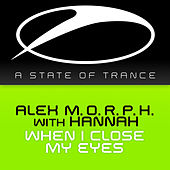 Play & Download When I Close My Eyes by Alex M.O.R.P.H. | Napster