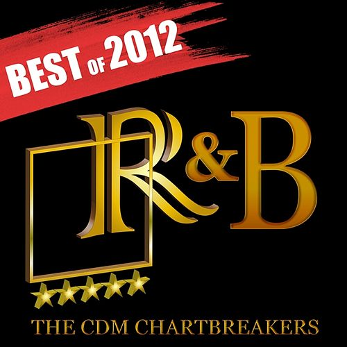 Play & Download R&B Hits 2012: Best of by The CDM Chartbreakers | Napster