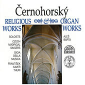 Černohorký: Religious Works, Organ Works by Various Artists