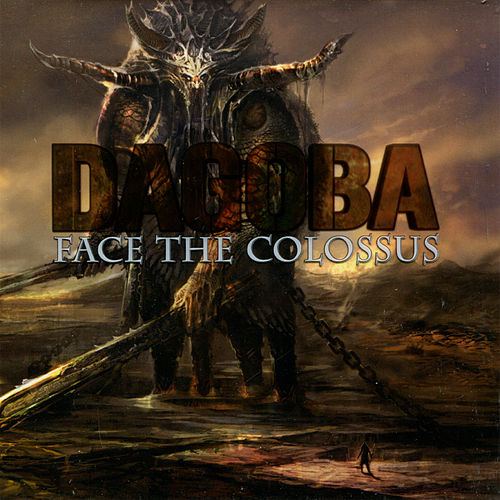 Play & Download Face the Colossus by Dagoba | Napster