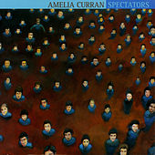 Spectators by Amelia Curran