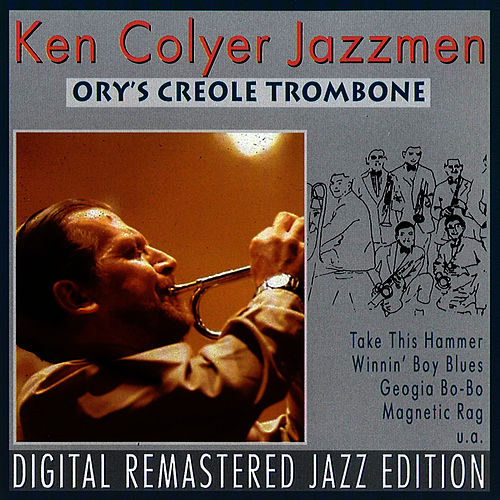Play & Download Orys Creole Trombone by Ken Colyer | Napster