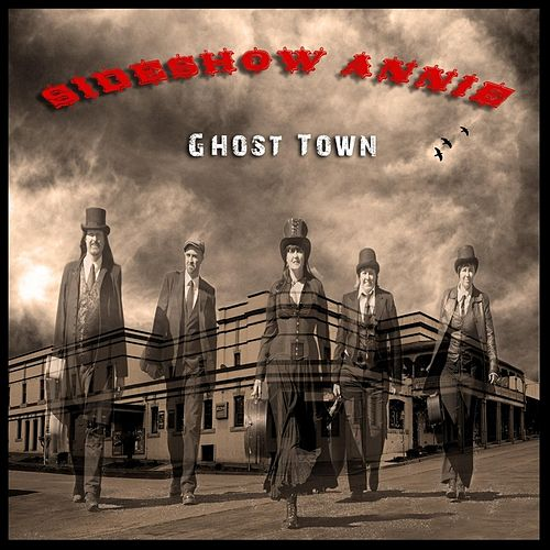Play & Download Ghost Town by SideShow Annie | Napster
