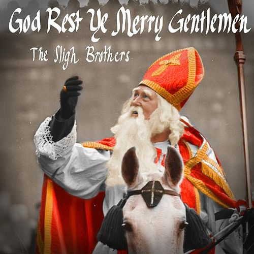 God Rest Ye Merry Gentlemen by The Sligh Brothers