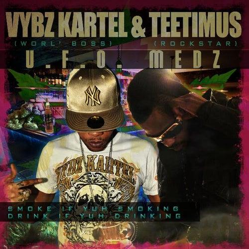 U.F.O Medz (feat. Teetimus) by VYBZ Kartel