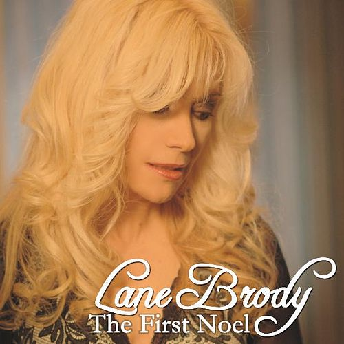 Play & Download The First Noel by Lane Brody | Napster