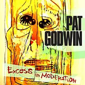 Excess in Moderation by Pat Godwin