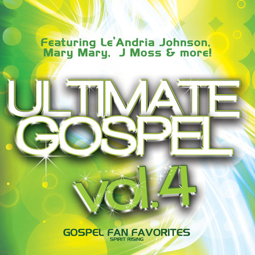 Play & Download Ultimate Gospel Vol.4 Gospel Fan Favorites (Spirit Rising) by Various Artists | Napster