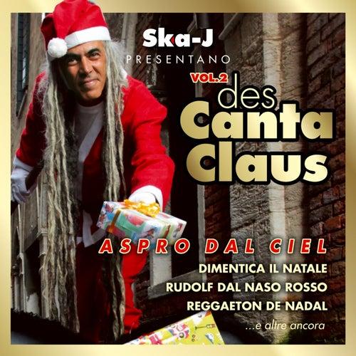 Play & Download Des Canta Claus, Vol. 2 (Aspro dal ciel) by Ska - J   Napster