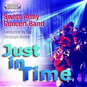 Play & Download Just in Time by Swiss Army Concert Band | Napster