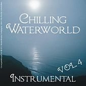 Chilling Waterworld Instrumental, Vol.4 by Various Artists