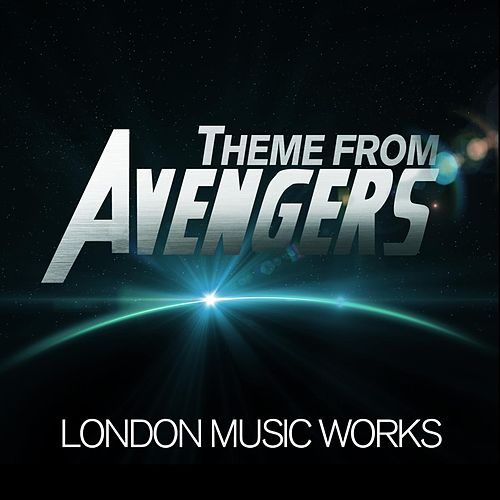 Play & Download Avengers Assemble Theme by London Music Works | Napster