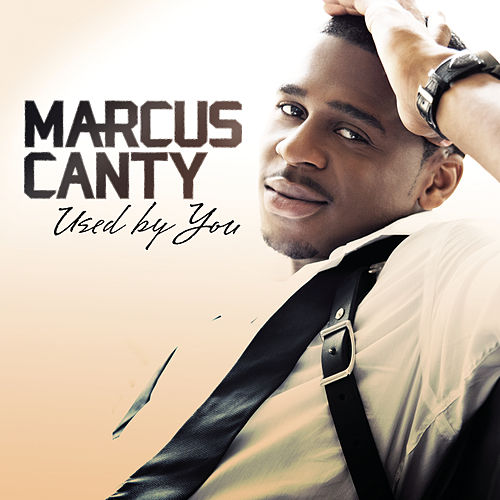 Play & Download Used By You by Marcus Canty | Napster