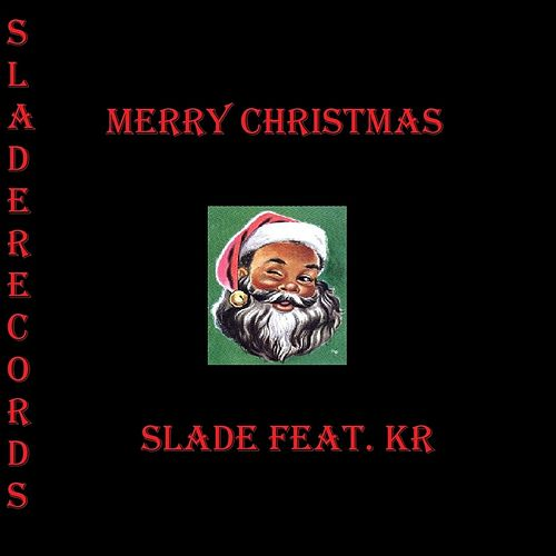 Merry Christmas (feat. Kr) by Slade